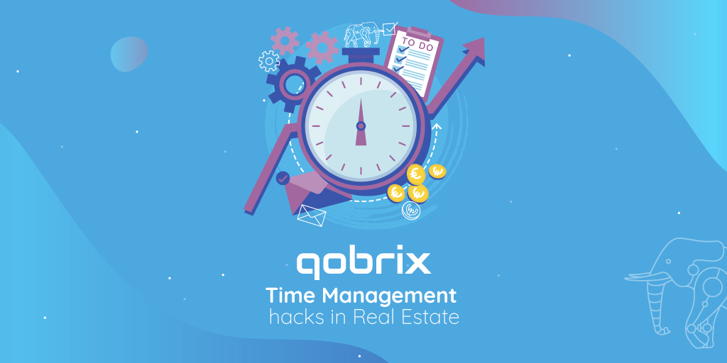 5 Time Management hacks Real Estate Agents should be using