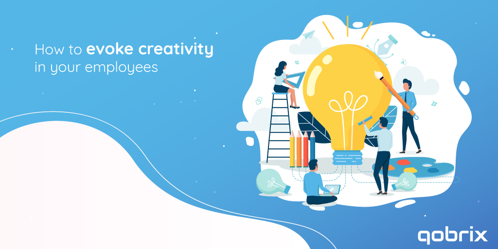 How to evoke creativity in your employees