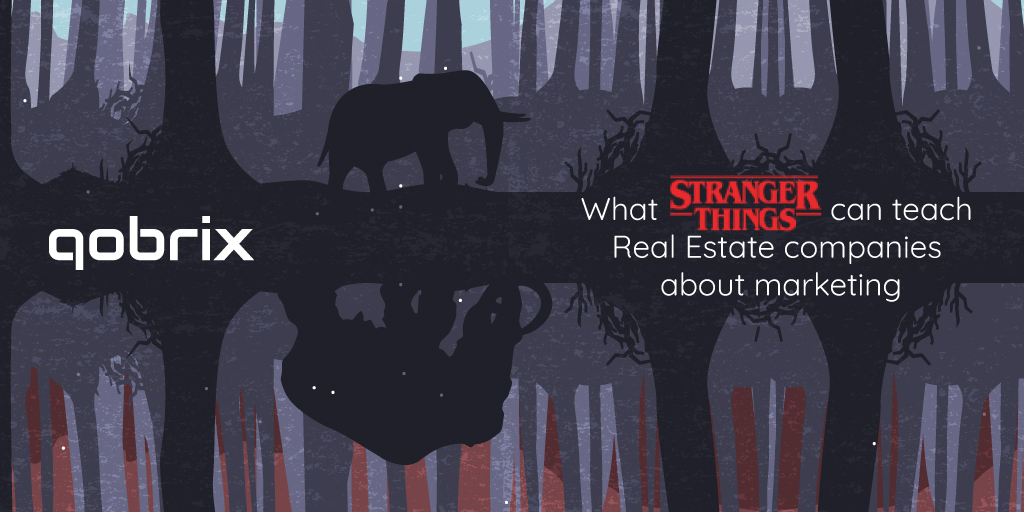 "What ""Stranger Things"" can teach Real Estate companies about marketing"