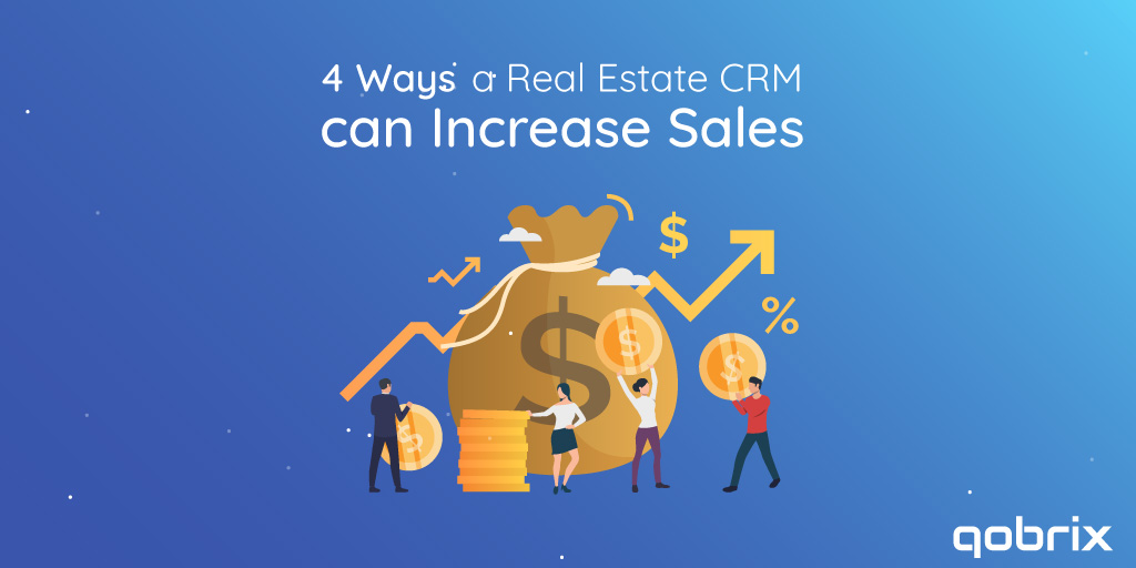 4 ways a Real Estate CRM can increase sales