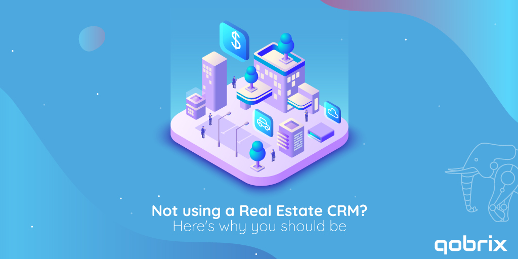 Not using a Real Estate CRM? Here's why you should be.