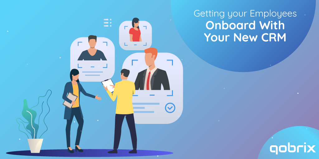 Getting Your Employees Onboard with Your New CRM