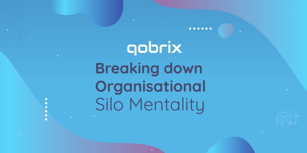 Breaking down Organisational Silo Mentality