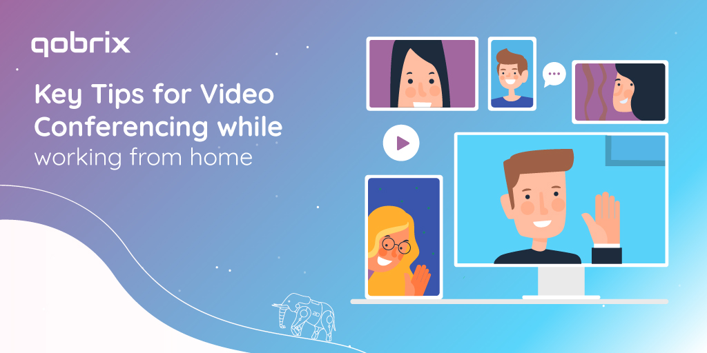 Key Tips for Video Conferencing while working from home