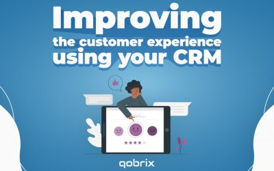 Improving the customer experience using your CRM