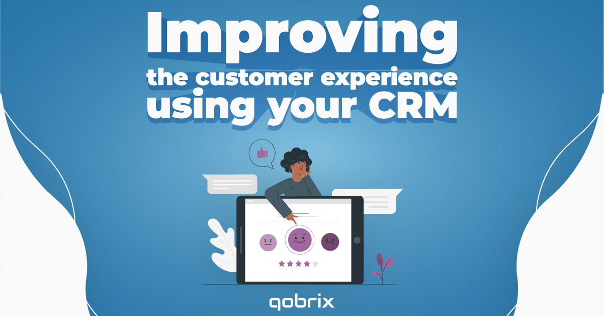 Improving Customer Experience using your CRM