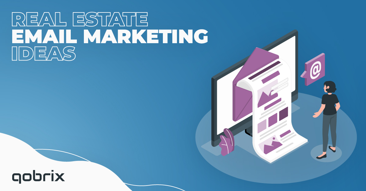 Real Estate Email Marketing Ideas to help your business