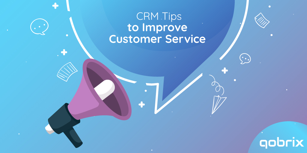 CRM Tips to Improve Customer Service