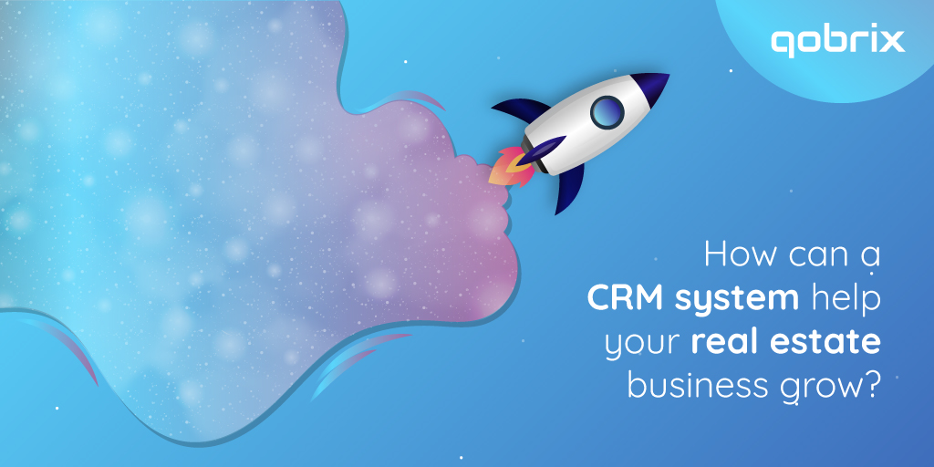 Ways that a CRM system help your real estate business grow