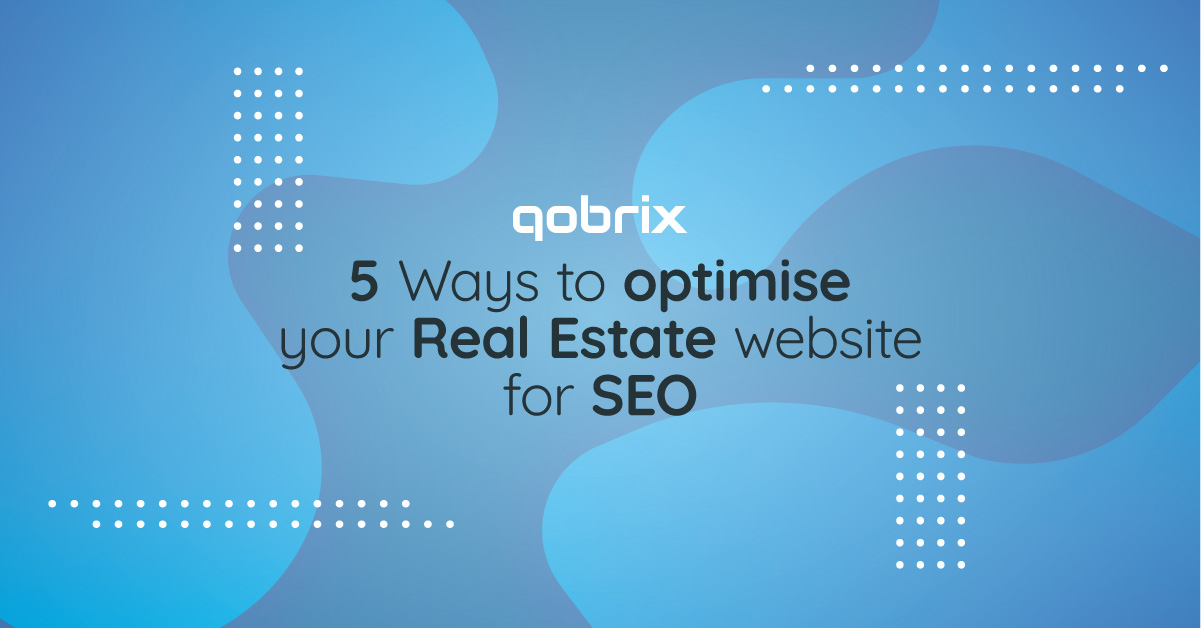 5 Ways to Optimise your Real Estate Website for SEO