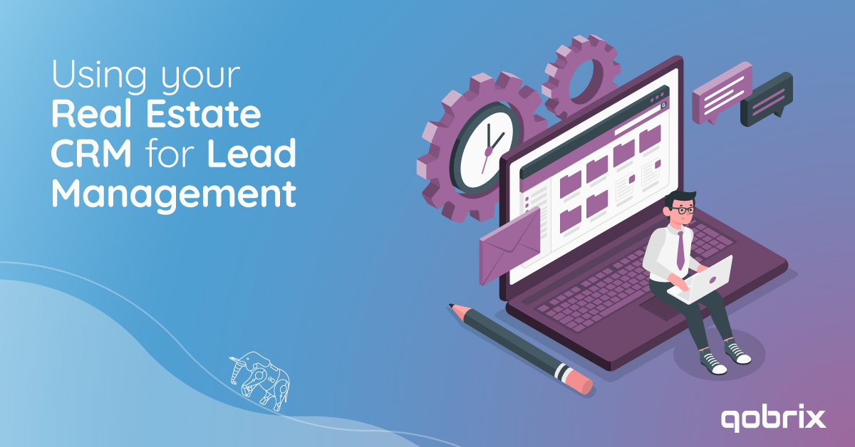 Using your Real Estate CRM for lead management