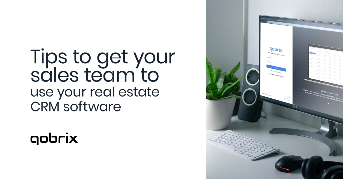 Tips to get your sales team to use your real estate CRM software